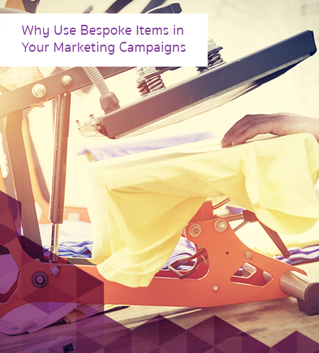 Why Use Bespoke Items in Your Marketing Campaigns 450x498